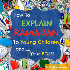 How to Explain Ramadan to Young Children… & To Your Boss!