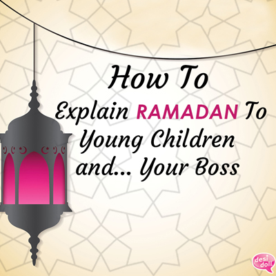 How to Explain Ramadan to Young Children… and To Your Boss!