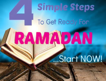 4 Simple Steps to Get Ready for Ramadan