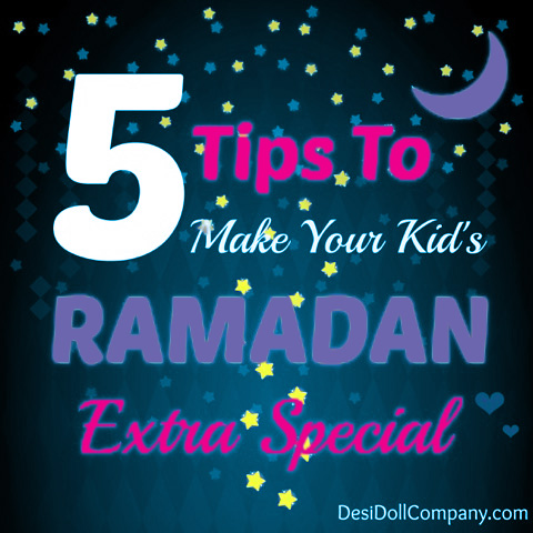 5 Tips To Make Your Kid's Ramadan Extra Special! (Exclusive Downloadable Content)