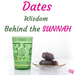 Dates: Wisdom Behind the Sunnah