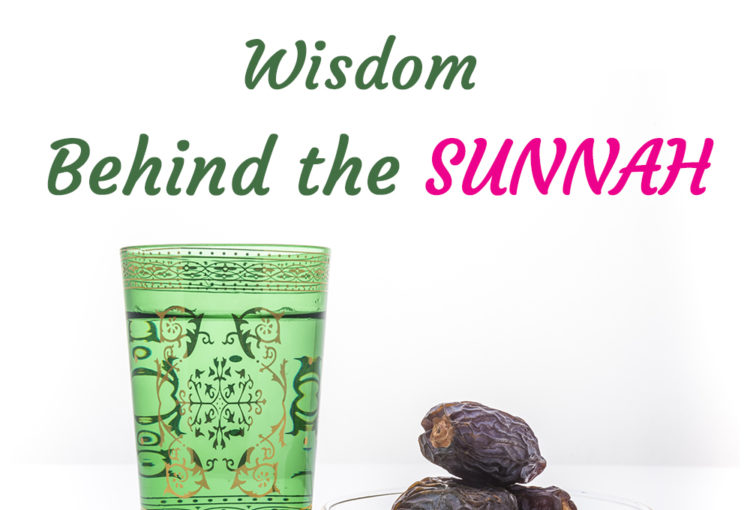 Dates: Wisdom Behind the Sunnah