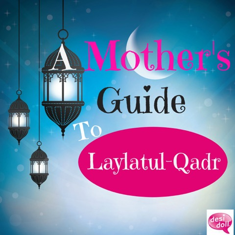 A Mother's Guide to Laylatul Qadr