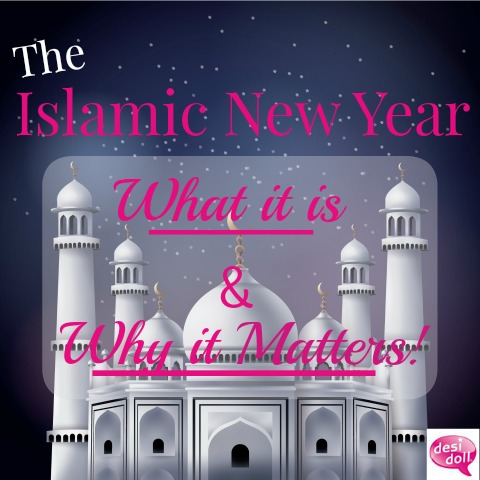 The Islamic New Year: What it means and why it matters!