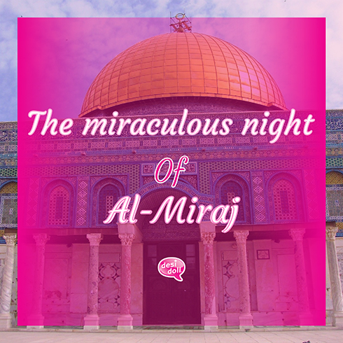 The Miraculous Night Journey – Al Isra Wal Mir'aj