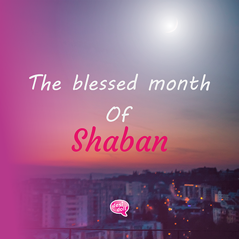 The Blessed Month of Shaban