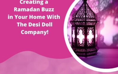 Creating A Ramadan Buzz In Your Home With The Desi Doll Company!